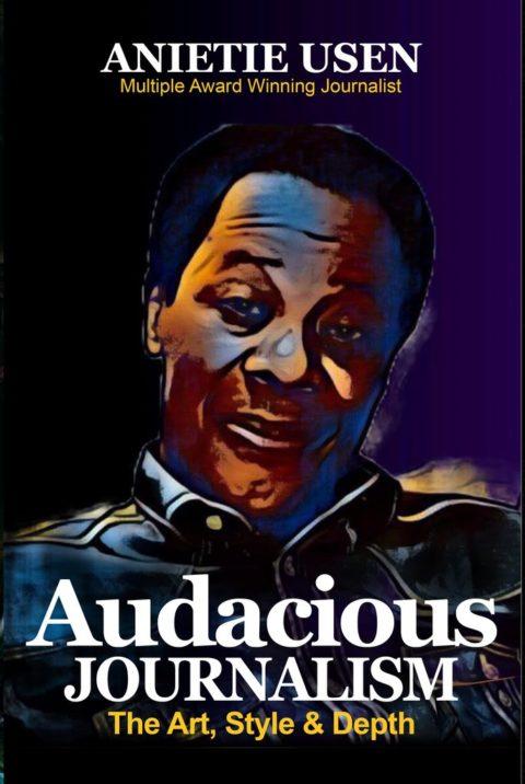 BOOK REVIEW: Anietie Usen's AUDACIOUS JOURNALISM