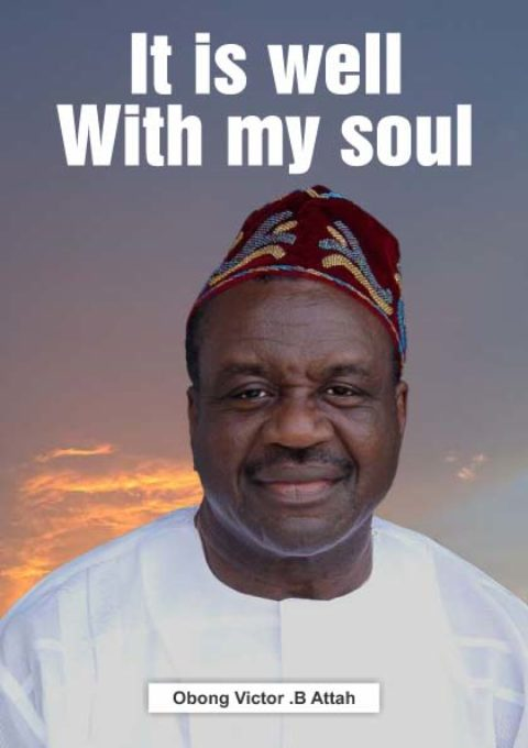 "Book Review: ""It is well with my soul"" written by Obong Victor Attah"